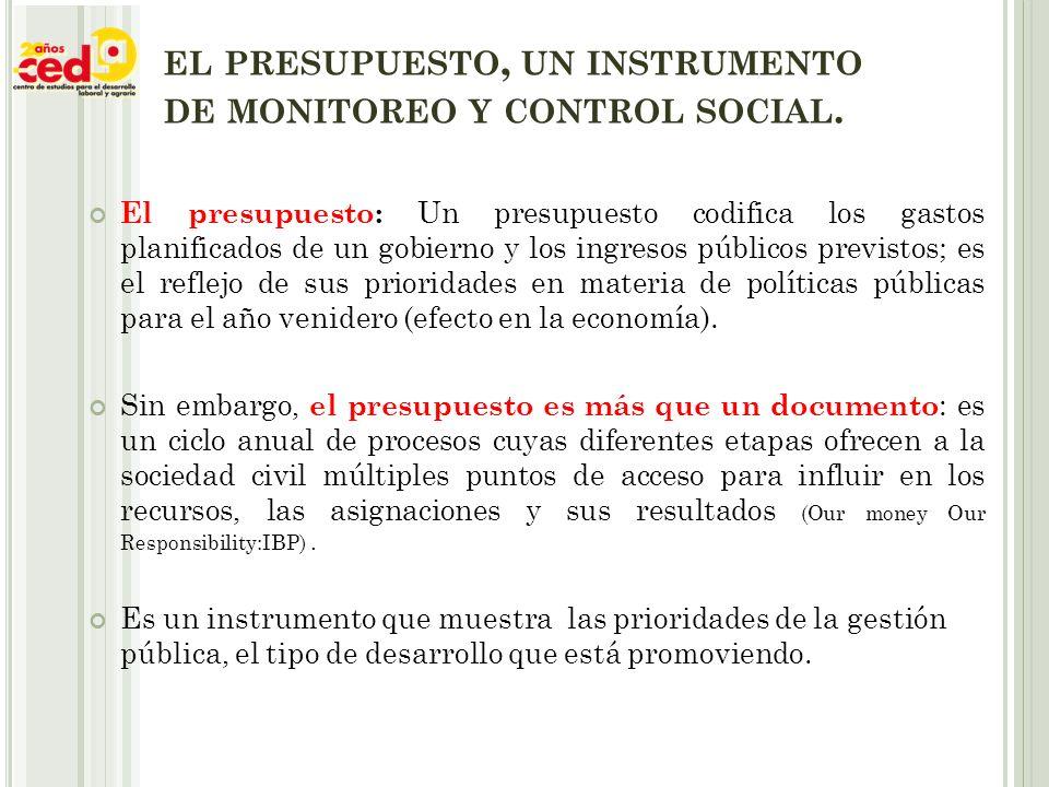 EL PRESUPUESTO, UN INSTRUMENTO DE MONITOREO Y CONTROL SOCIAL.