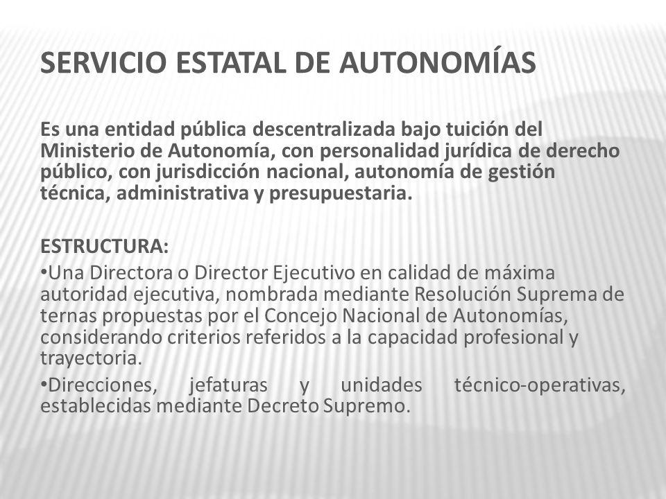 SERVICIO ESTATAL DE AUTONOMÍAS Es una entidad pública descentralizada bajo tuición del Ministerio de Autonomía, con personalidad jurídica de derecho p