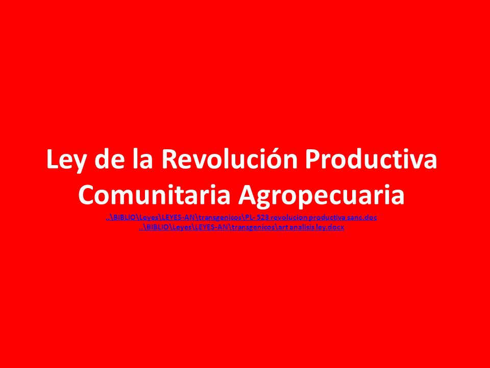 Ley de la Revolución Productiva Comunitaria Agropecuaria..\BIBLIO\Leyes\LEYES-AN\transgenicos\PL- 523 revolucion productiva sanc.doc..\BIBLIO\Leyes\LE