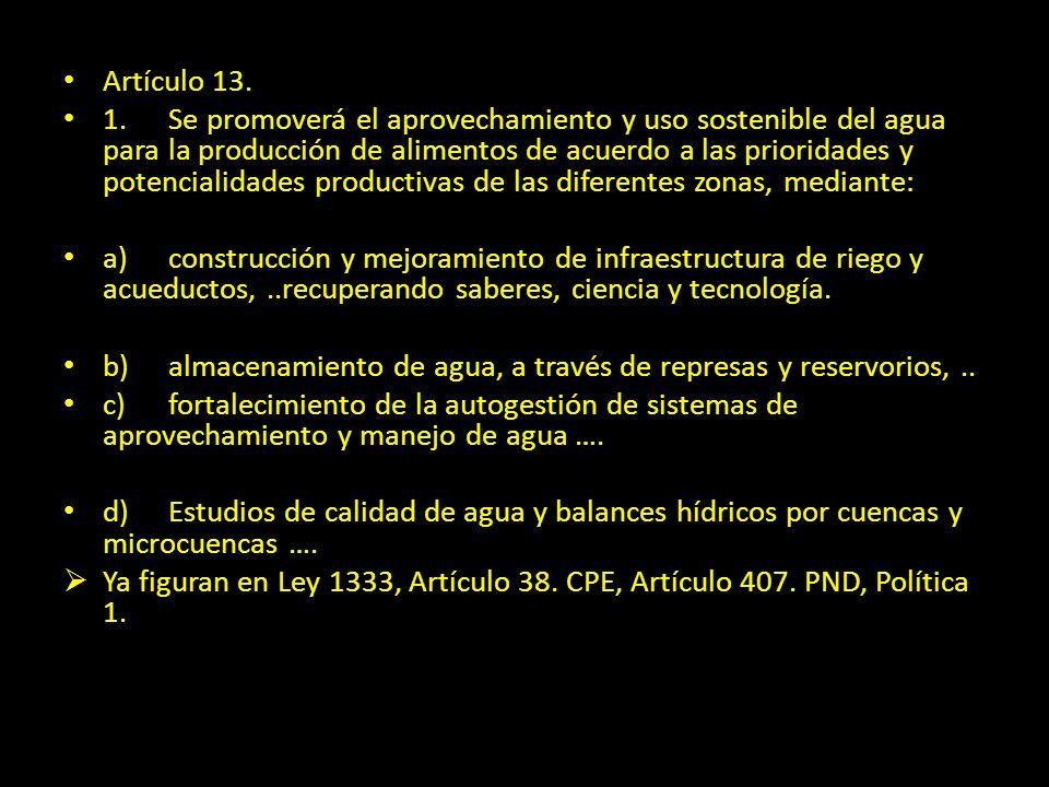 Artículo 13. 1.Se promoverá el aprovechamiento y uso sostenible del agua para la producción de alimentos de acuerdo a las prioridades y potencialidade