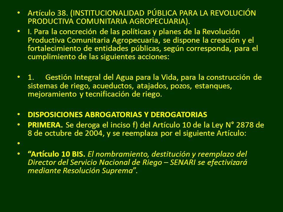 Artículo 38. (INSTITUCIONALIDAD PÚBLICA PARA LA REVOLUCIÓN PRODUCTIVA COMUNITARIA AGROPECUARIA). I. Para la concreción de las políticas y planes de la