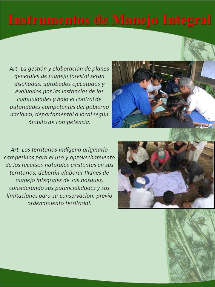 Instrumentos de Manejo Integral Art. La gestión y elaboración de planes generales de manejo forestal serán diseñadas, aprobados ejecutados y evaluados