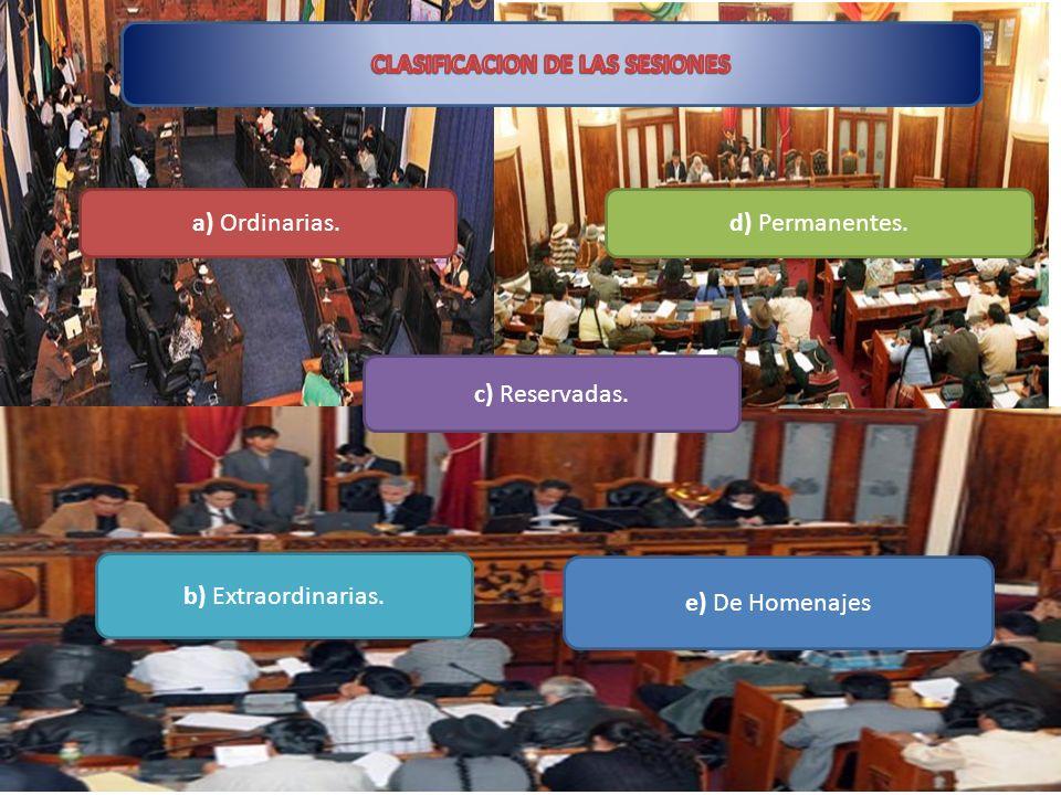 e) De Homenajes a) Ordinarias. b) Extraordinarias. c) Reservadas. d) Permanentes.