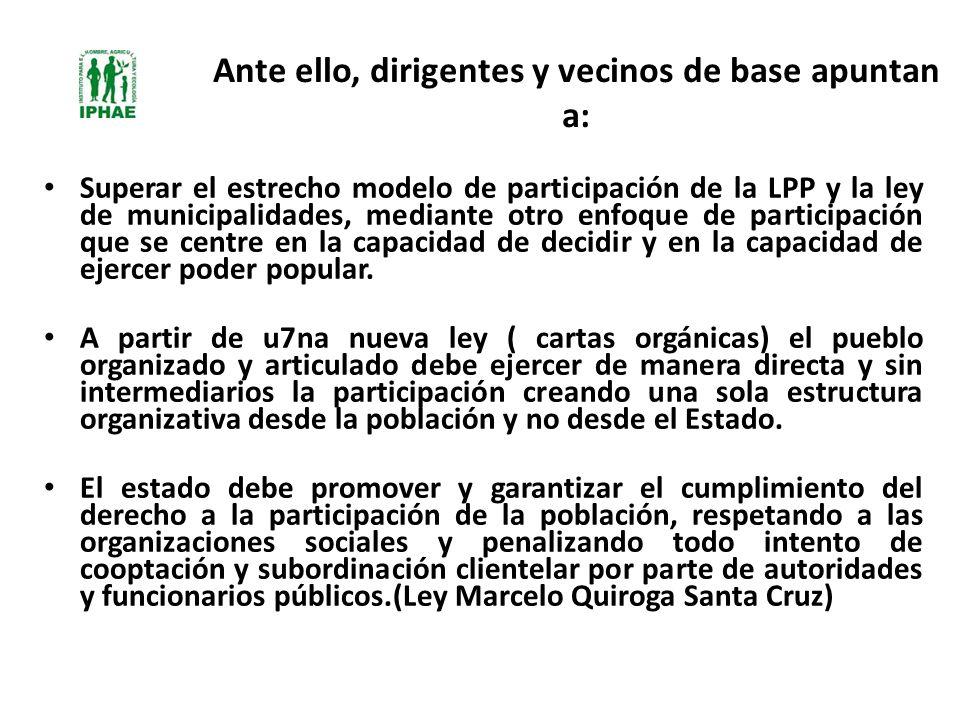 Ante ello, dirigentes y vecinos de base apuntan a: Superar el estrecho modelo de participación de la LPP y la ley de municipalidades, mediante otro en