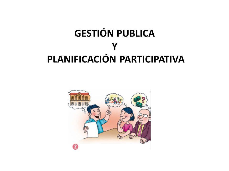 GESTIÓN PUBLICA Y PLANIFICACIÓN PARTICIPATIVA