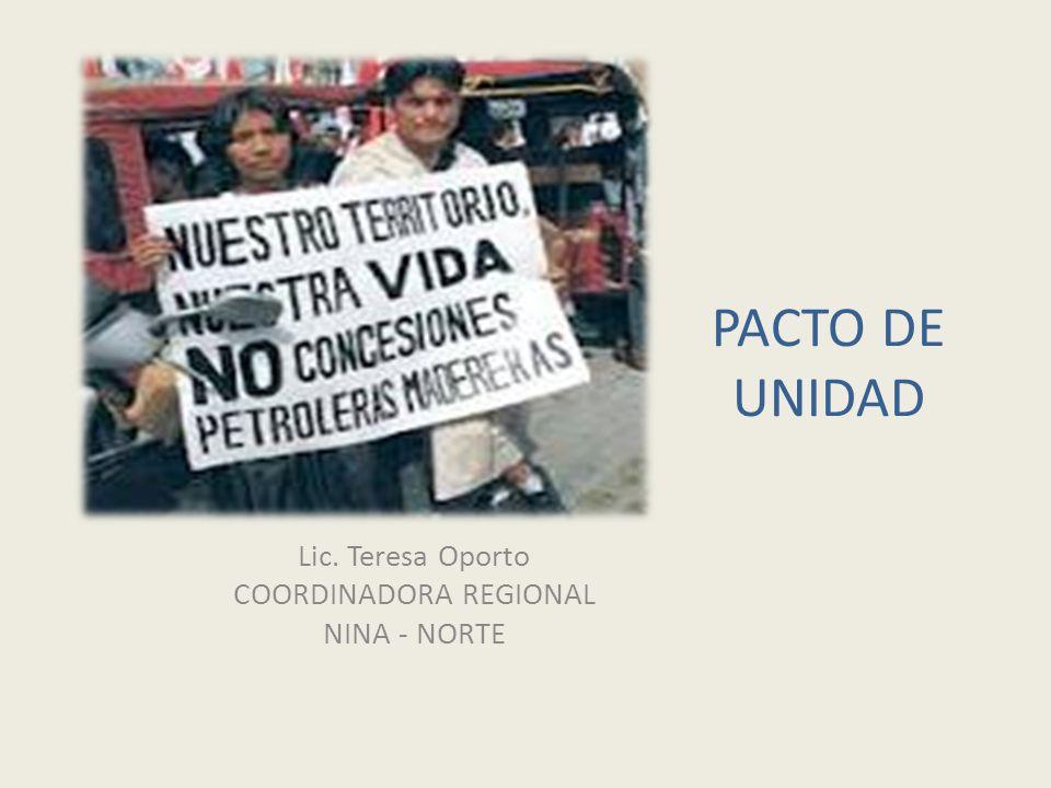 PACTO DE UNIDAD Lic. Teresa Oporto COORDINADORA REGIONAL NINA - NORTE