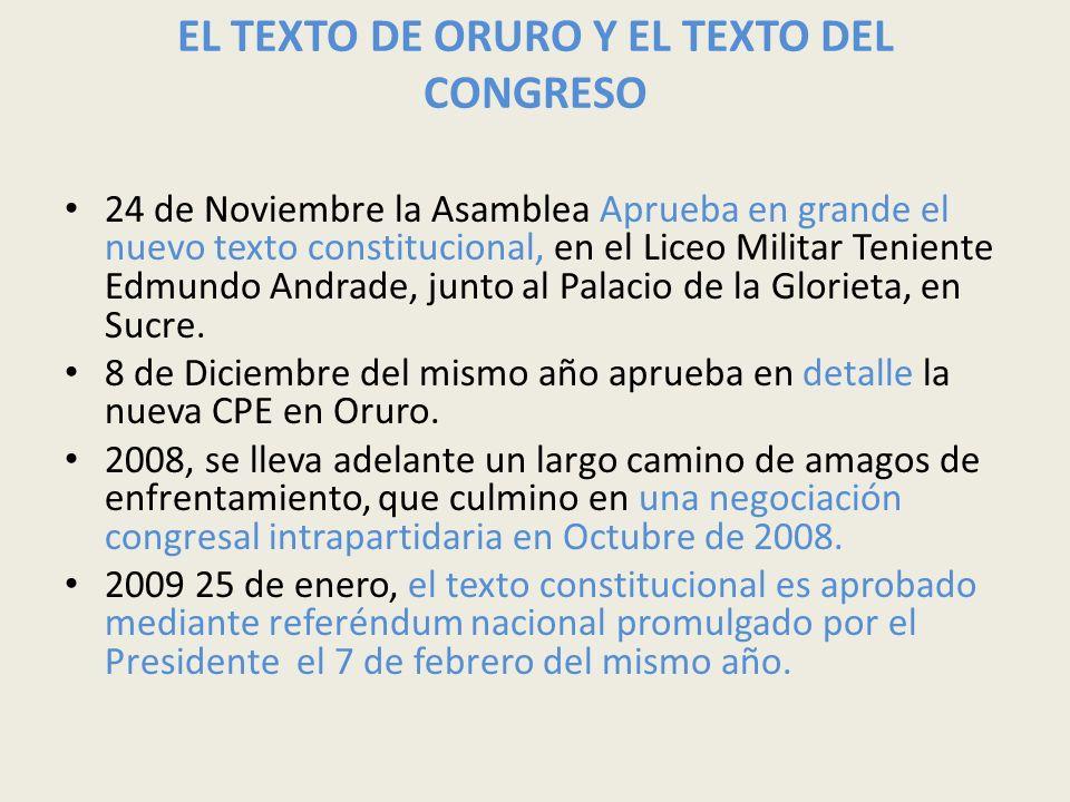 EL TEXTO DE ORURO Y EL TEXTO DEL CONGRESO 24 de Noviembre la Asamblea Aprueba en grande el nuevo texto constitucional, en el Liceo Militar Teniente Ed