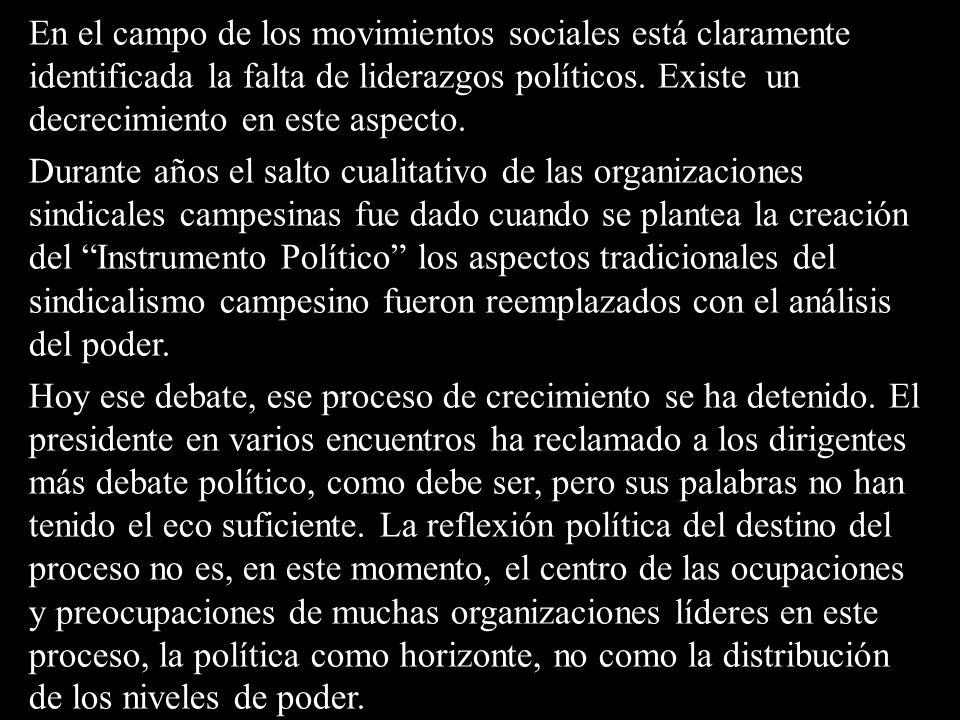 En el campo de los movimientos sociales está claramente identificada la falta de liderazgos políticos. Existe un decrecimiento en este aspecto. Durant