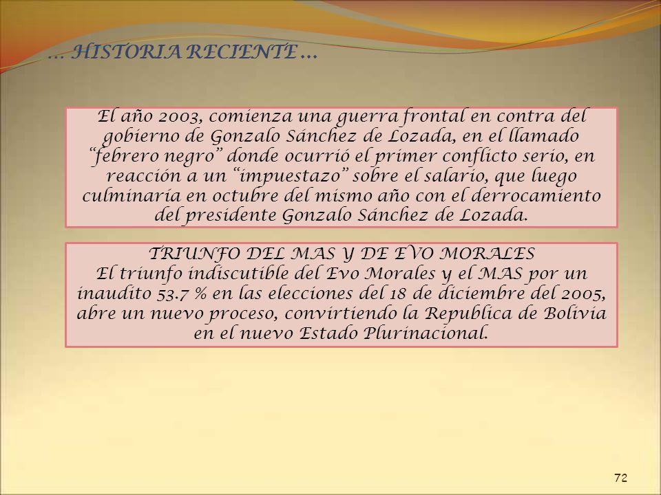 72 El año 2003, comienza una guerra frontal en contra del gobierno de Gonzalo Sánchez de Lozada, en el llamado febrero negro donde ocurrió el primer c