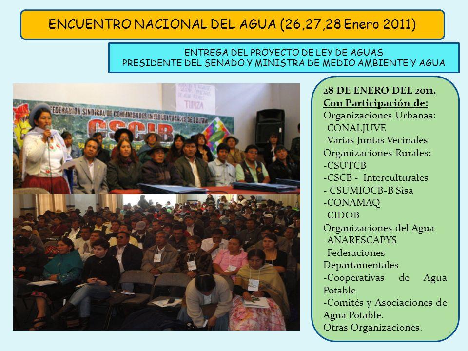 ENTREGA DEL PROYECTO DE LEY DE AGUAS PRESIDENTE DEL SENADO Y MINISTRA DE MEDIO AMBIENTE Y AGUA 28 DE ENERO DEL 2011. Con Participación de: Organizacio