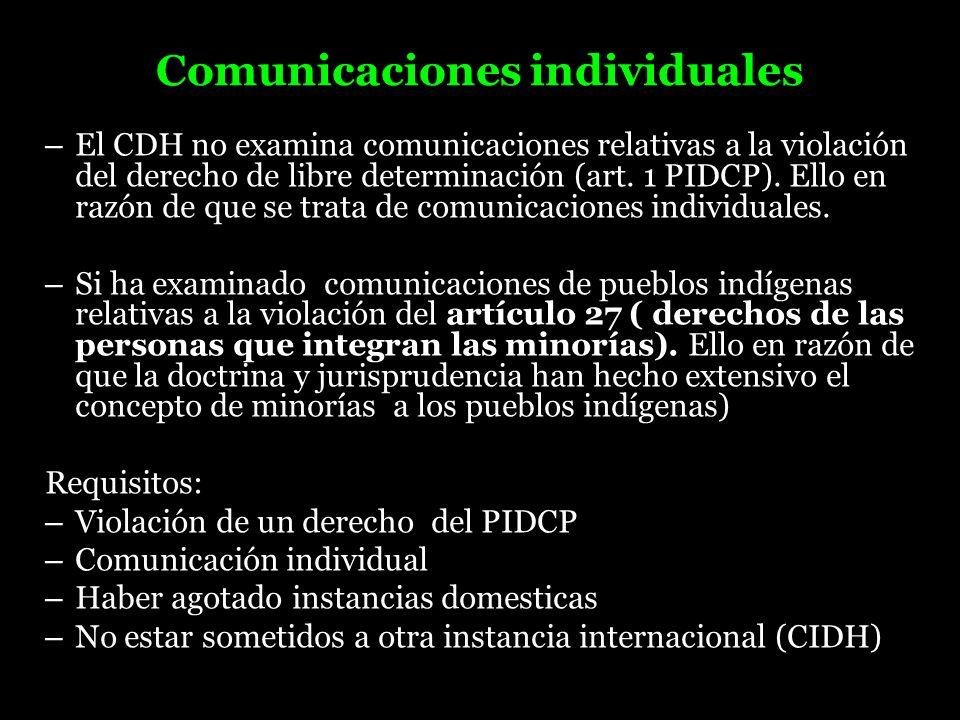 Comunicaciones individuales – El CDH no examina comunicaciones relativas a la violación del derecho de libre determinación (art. 1 PIDCP). Ello en raz