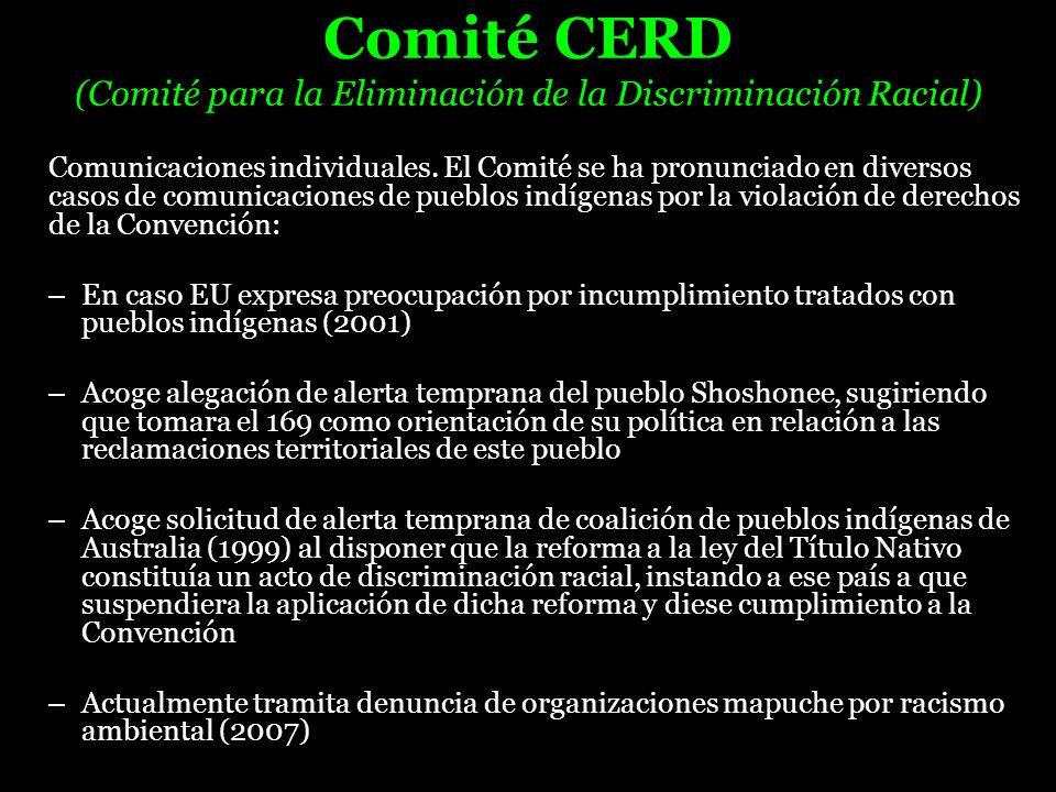 Comité CERD (Comité para la Eliminación de la Discriminación Racial) Comunicaciones individuales. El Comité se ha pronunciado en diversos casos de com