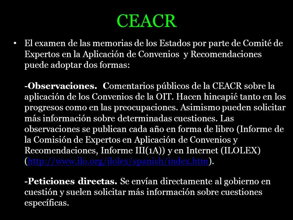 CEACR El examen de las memorias de los Estados por parte de Comité de Expertos en la Aplicación de Convenios y Recomendaciones puede adoptar dos forma