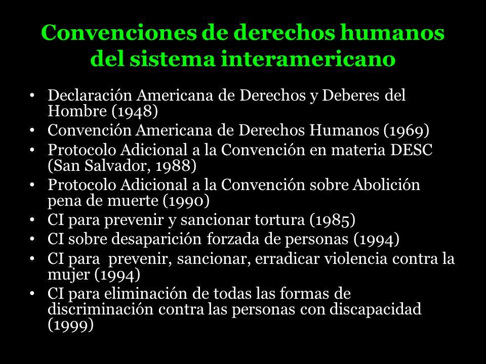 Convenciones de derechos humanos del sistema interamericano Declaración Americana de Derechos y Deberes del Hombre (1948) Convención Americana de Dere