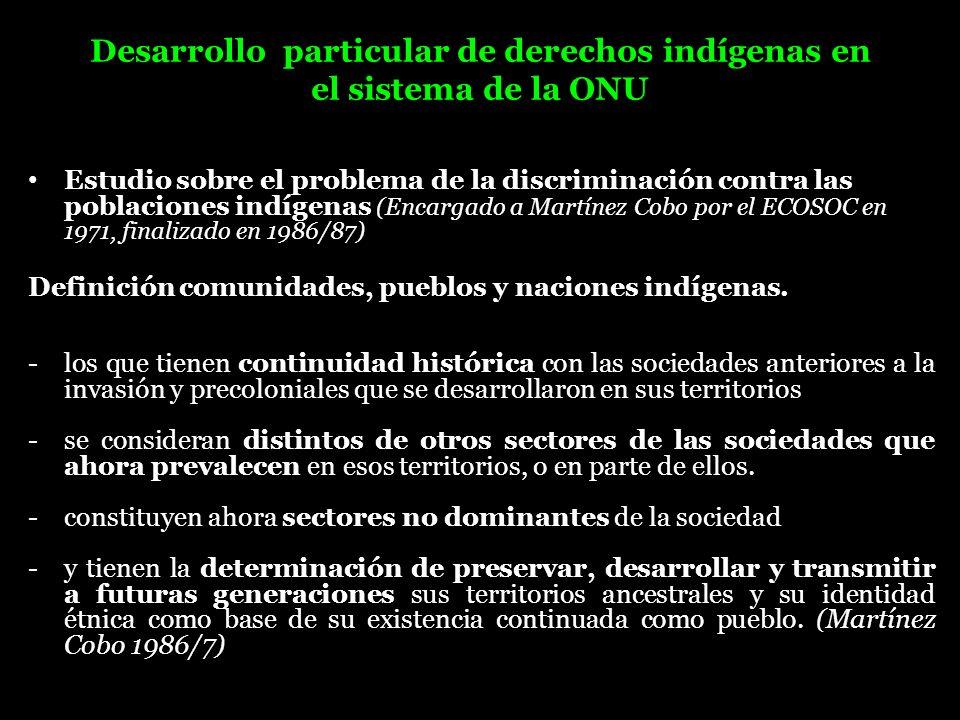 Desarrollo particular de derechos indígenas en el sistema de la ONU Estudio sobre el problema de la discriminación contra las poblaciones indígenas (E