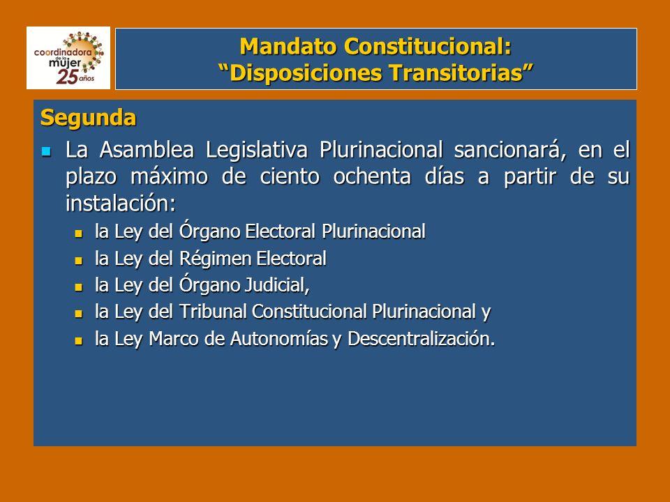 Leyes Orgánicas En cumplimiento a esa disposición, las cinco primeras leyes orgánicas, fueron aprobadas por la Asamblea Legislativa Plurinacional hasta el 19 de julio de 2010.