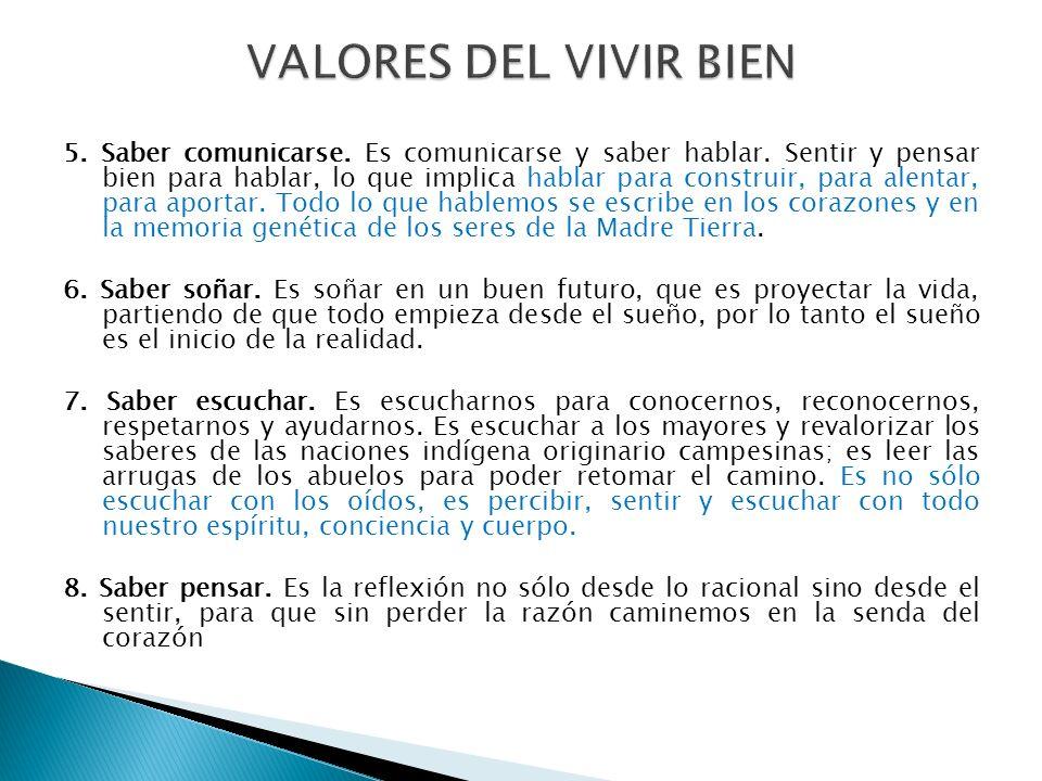 El Estado plurinacional está orientado a la búsqueda del Vivir Bien a través del desarrollo integral en armonía y equilibrio con la Madre Tierra para la construcción de una sociedad justa, equitativa y solidaria con respeto a la pluralidad económica, social, jurídica, política y cultural del pueblo boliviano.