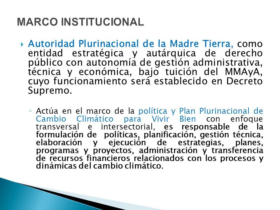 Autoridad Plurinacional de la Madre Tierra, como entidad estratégica y autárquica de derecho público con autonomía de gestión administrativa, técnica