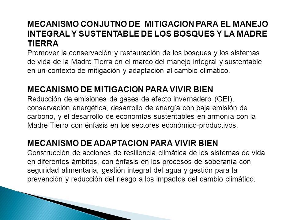 MECANISMO CONJUTNO DE MITIGACION PARA EL MANEJO INTEGRAL Y SUSTENTABLE DE LOS BOSQUES Y LA MADRE TIERRA Promover la conservación y restauración de los