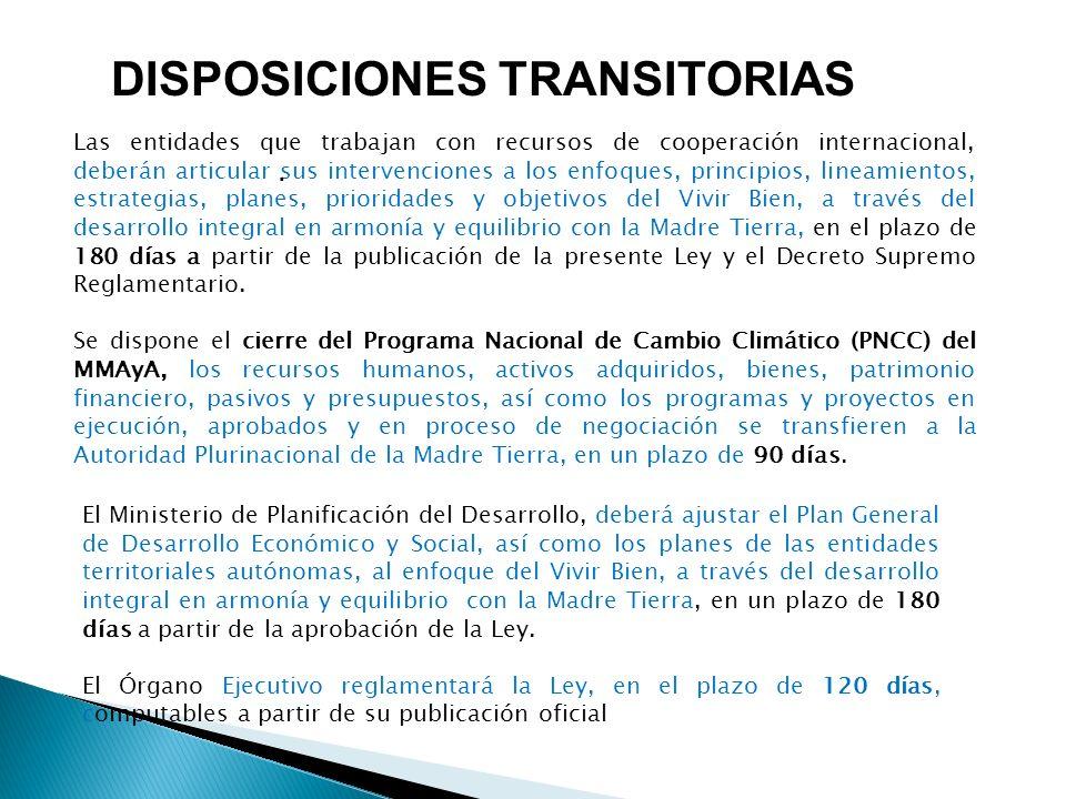DISPOSICIONES TRANSITORIAS Las entidades que trabajan con recursos de cooperación internacional, deberán articular sus intervenciones a los enfoques,