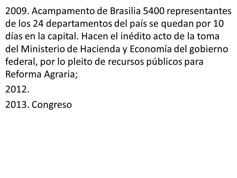 2009. Acampamento de Brasilia 5400 representantes de los 24 departamentos del país se quedan por 10 días en la capital. Hacen el inédito acto de la to