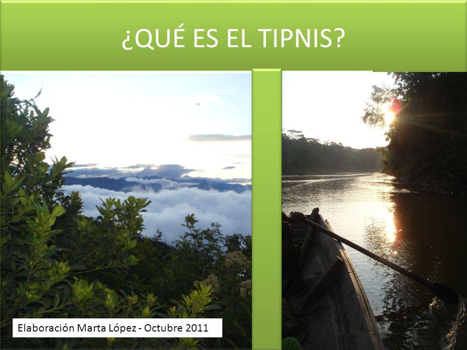 ¿QUÉ ES EL TIPNIS? Elaboración Marta López - Octubre 2011
