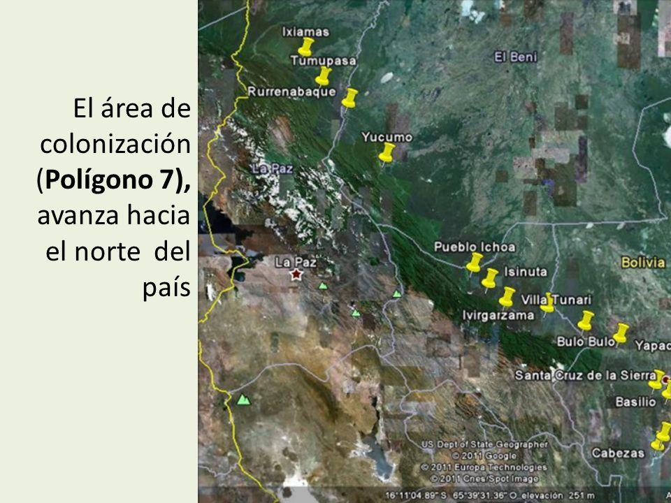 El área de colonización (Polígono 7), avanza hacia el norte del país