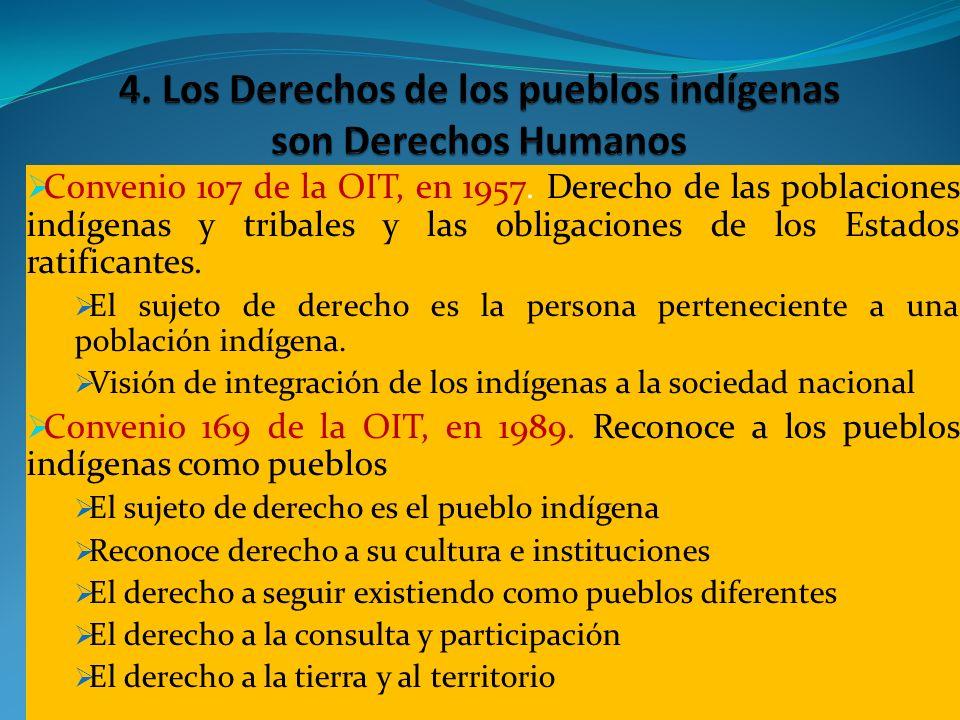 Convenio 107 de la OIT, en 1957. Derecho de las poblaciones indígenas y tribales y las obligaciones de los Estados ratificantes. El sujeto de derecho