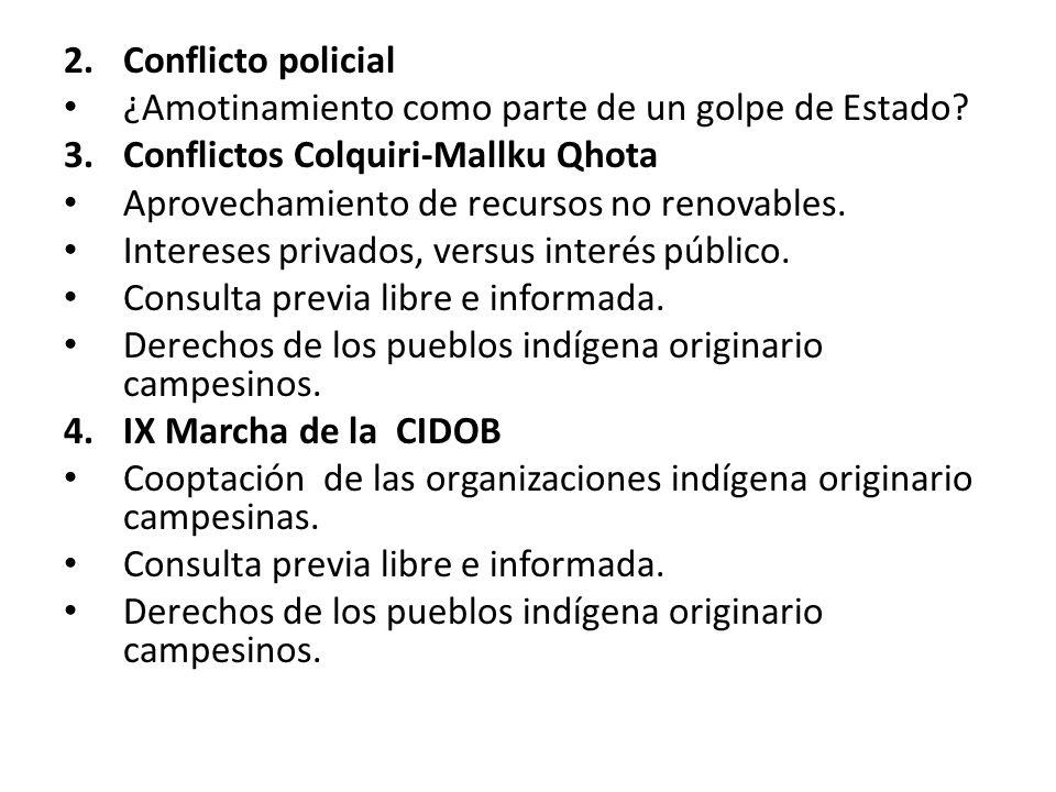 2. Conflicto policial ¿Amotinamiento como parte de un golpe de Estado.