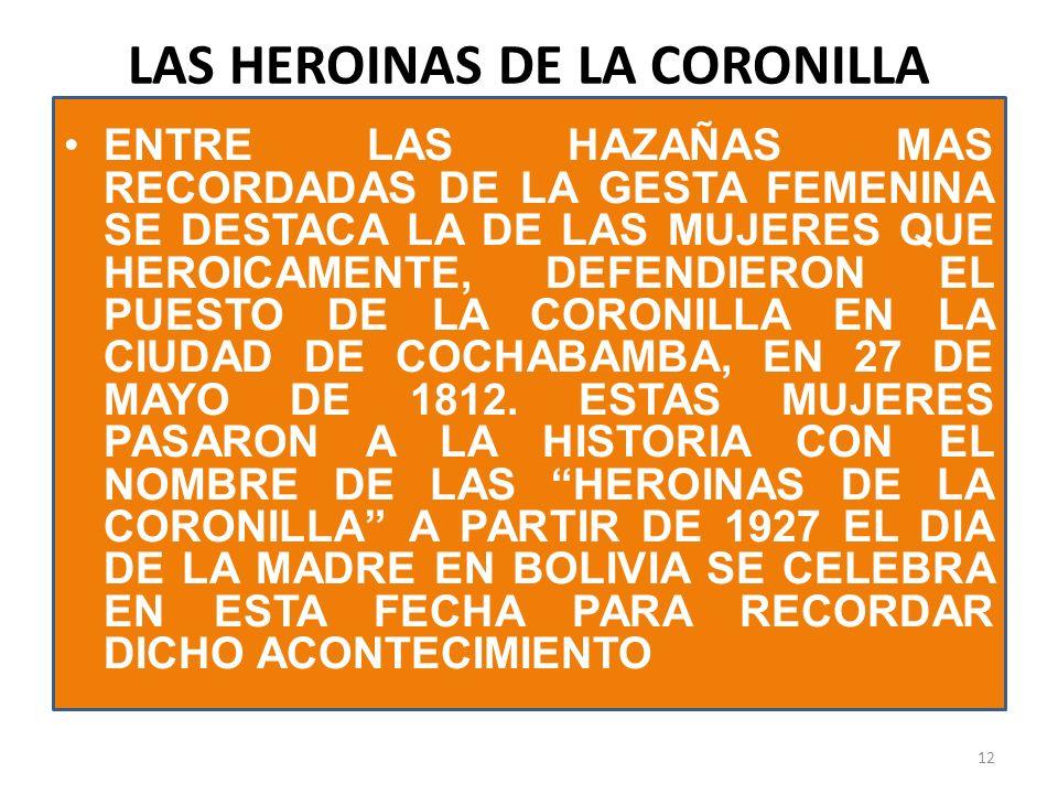 LAS HEROINAS DE LA CORONILLA ENTRE LAS HAZAÑAS MAS RECORDADAS DE LA GESTA FEMENINA SE DESTACA LA DE LAS MUJERES QUE HEROICAMENTE, DEFENDIERON EL PUEST