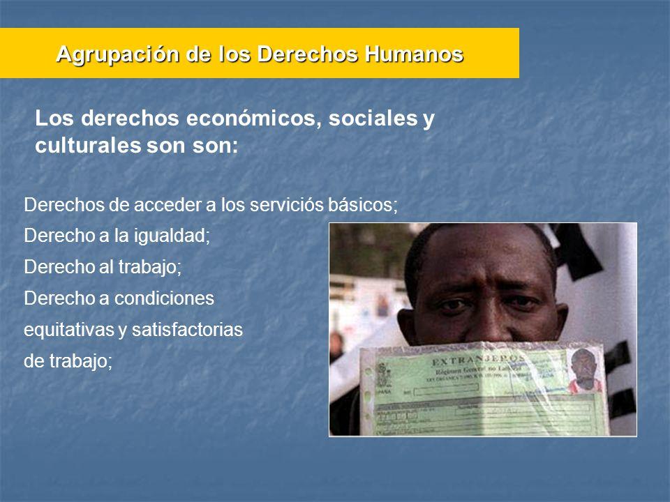 Derechos de acceder a los serviciós básicos; Derecho a la igualdad; Derecho al trabajo; Derecho a condiciones equitativas y satisfactorias de trabajo;
