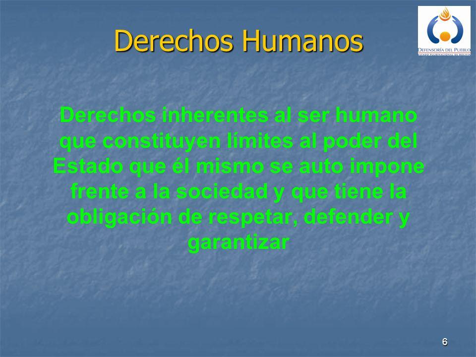 7 Los Derechos Humanos son un conjunto de principios, de aceptación universal, reconocidos constitucionalmente y garantizados jurídicamente, orientados a asegurar al ser humano su dignidad como persona, en su dimensión individual, social, material y espiritual.
