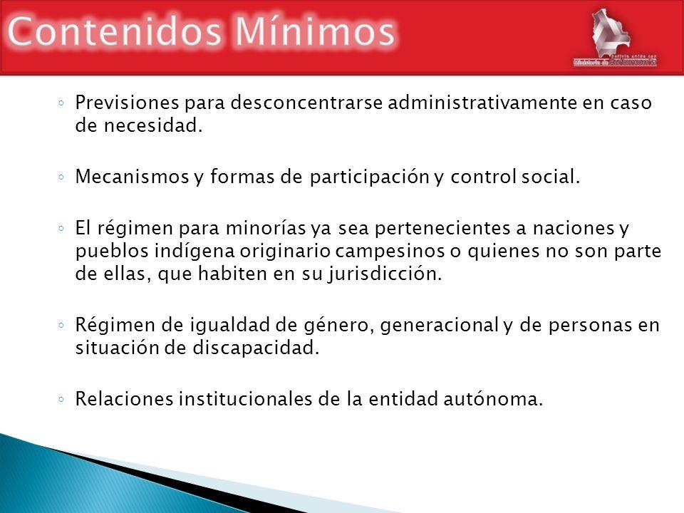 Previsiones para desconcentrarse administrativamente en caso de necesidad. Mecanismos y formas de participación y control social. El régimen para mino