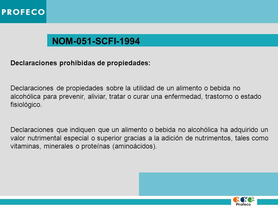 NOM-051-SCFI-1994 Declaraciones prohibidas de propiedades: Declaraciones de propiedades sobre la utilidad de un alimento o bebida no alcohólica para p