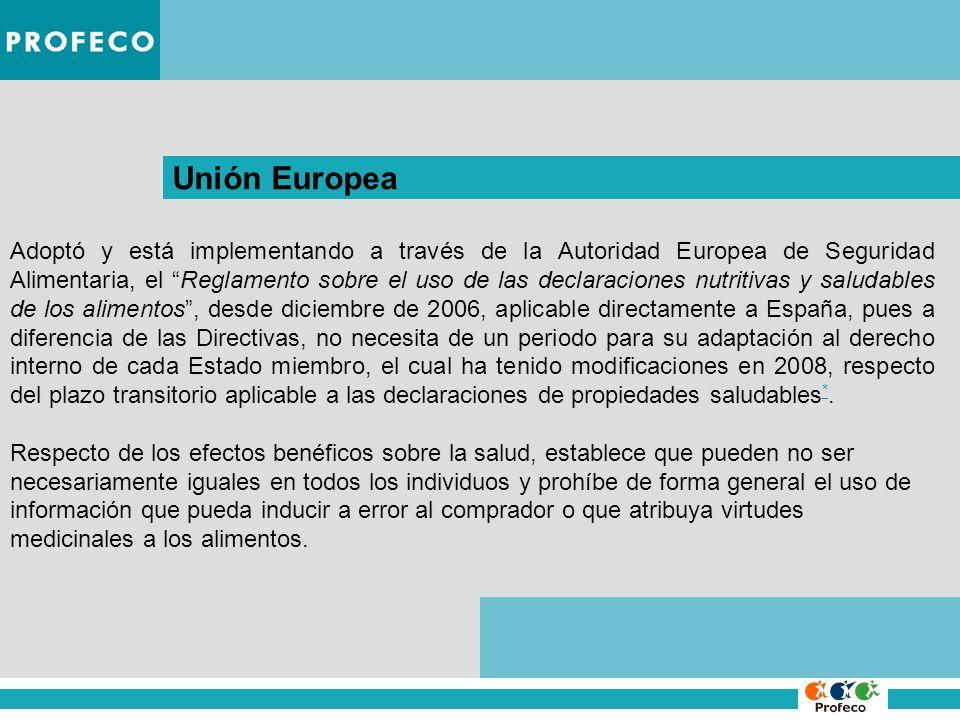 Unión Europea Adoptó y está implementando a través de la Autoridad Europea de Seguridad Alimentaria, el Reglamento sobre el uso de las declaraciones n