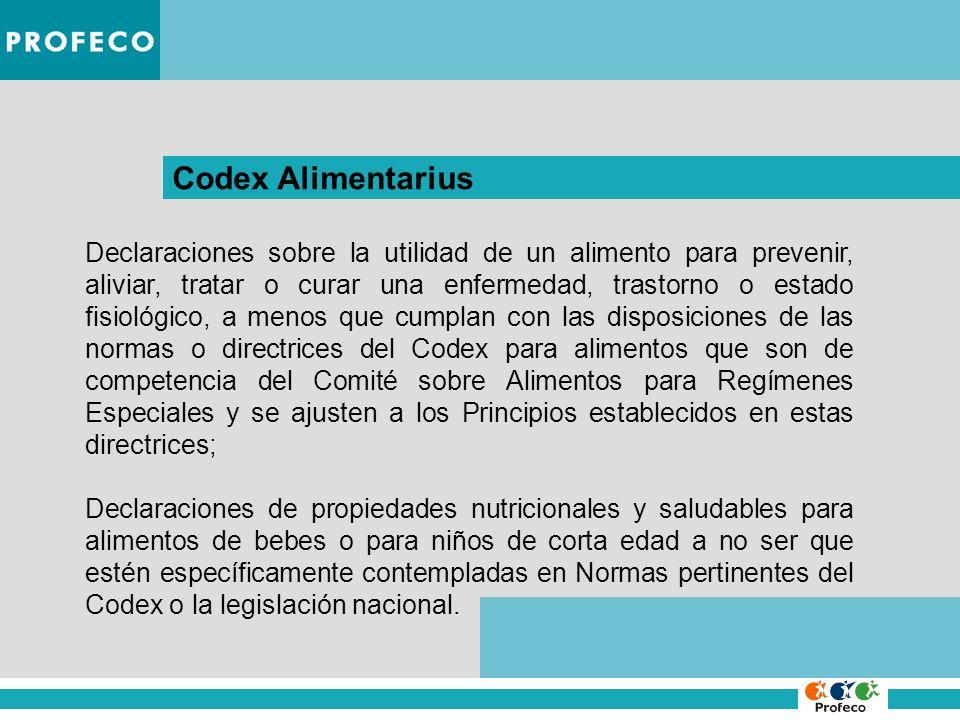 Codex Alimentarius Declaraciones sobre la utilidad de un alimento para prevenir, aliviar, tratar o curar una enfermedad, trastorno o estado fisiológic