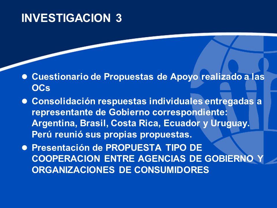 INVESTIGACION 3 l Cuestionario de Propuestas de Apoyo realizado a las OCs l Consolidación respuestas individuales entregadas a representante de Gobierno correspondiente: Argentina, Brasil, Costa Rica, Ecuador y Uruguay.