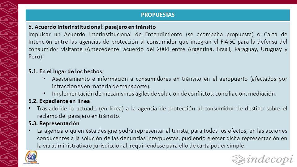 PROPUESTAS 5. Acuerdo interinstitucional: pasajero en tránsito Impulsar un Acuerdo Interinstitucional de Entendimiento (se acompaña propuesta) o Carta