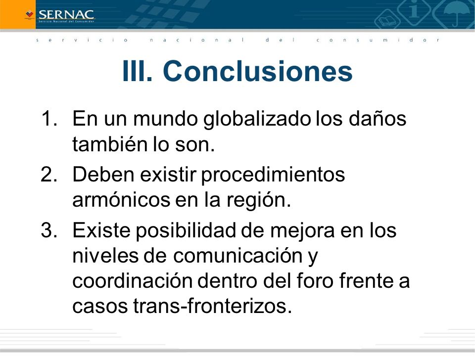 III. Conclusiones 1.En un mundo globalizado los daños también lo son.