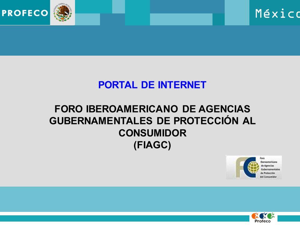 México PORTAL DE INTERNET FORO IBEROAMERICANO DE AGENCIAS GUBERNAMENTALES DE PROTECCIÓN AL CONSUMIDOR (FIAGC)