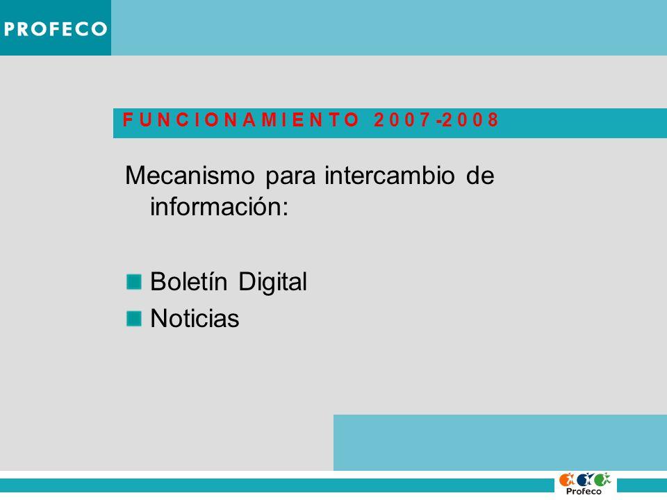 F U N C I O N A M I E N T O 2 0 0 7 -2 0 0 8 Mecanismo para intercambio de información: Boletín Digital Noticias