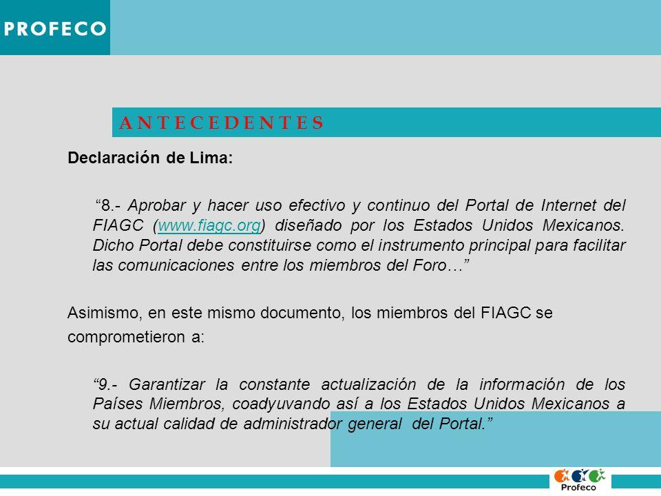 Declaración de Lima: 8.- Aprobar y hacer uso efectivo y continuo del Portal de Internet del FIAGC (www.fiagc.org) diseñado por los Estados Unidos Mexi