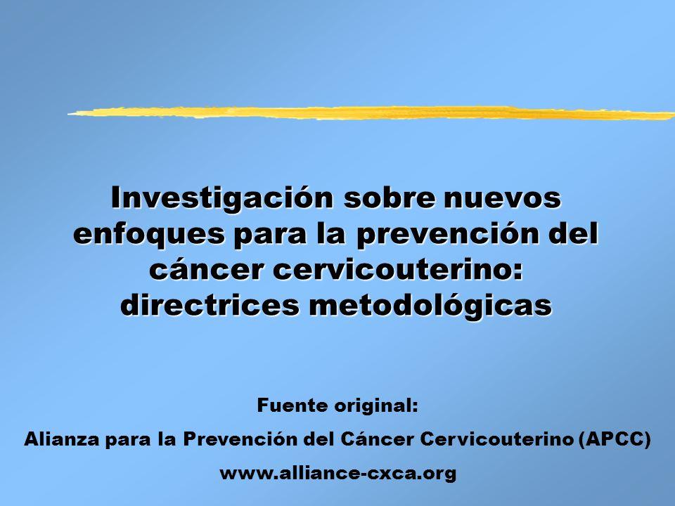 Investigación sobre nuevos enfoques para la prevención del cáncer cervicouterino: directrices metodológicas Investigación sobre nuevos enfoques para l