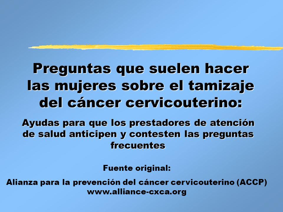 Preguntas que suelen hacer las mujeres sobre el tamizaje del cáncer cervicouterino: Ayudas para que los prestadores de atención de salud anticipen y c