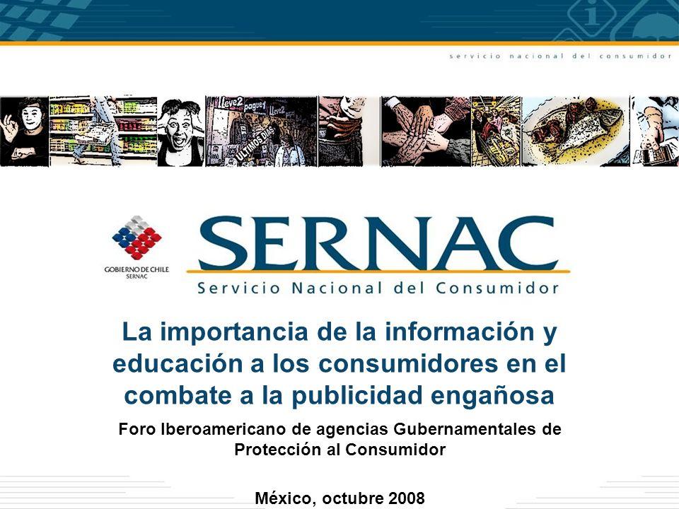 La importancia de la información y educación a los consumidores en el combate a la publicidad engañosa Foro Iberoamericano de agencias Gubernamentales de Protección al Consumidor México, octubre 2008