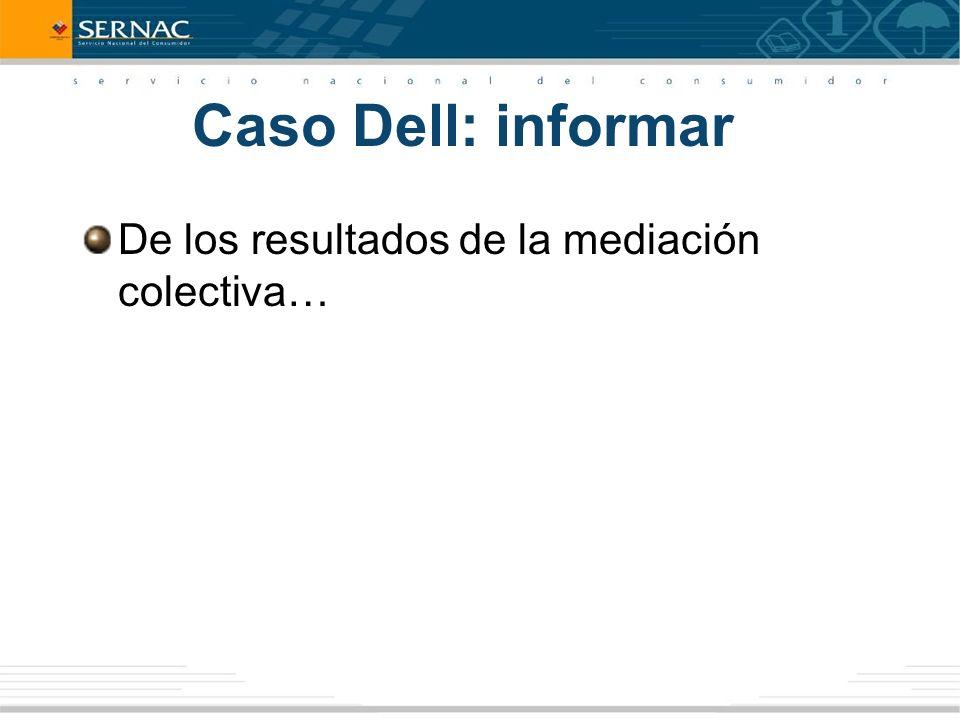 Caso Dell: informar De los resultados de la mediación colectiva…