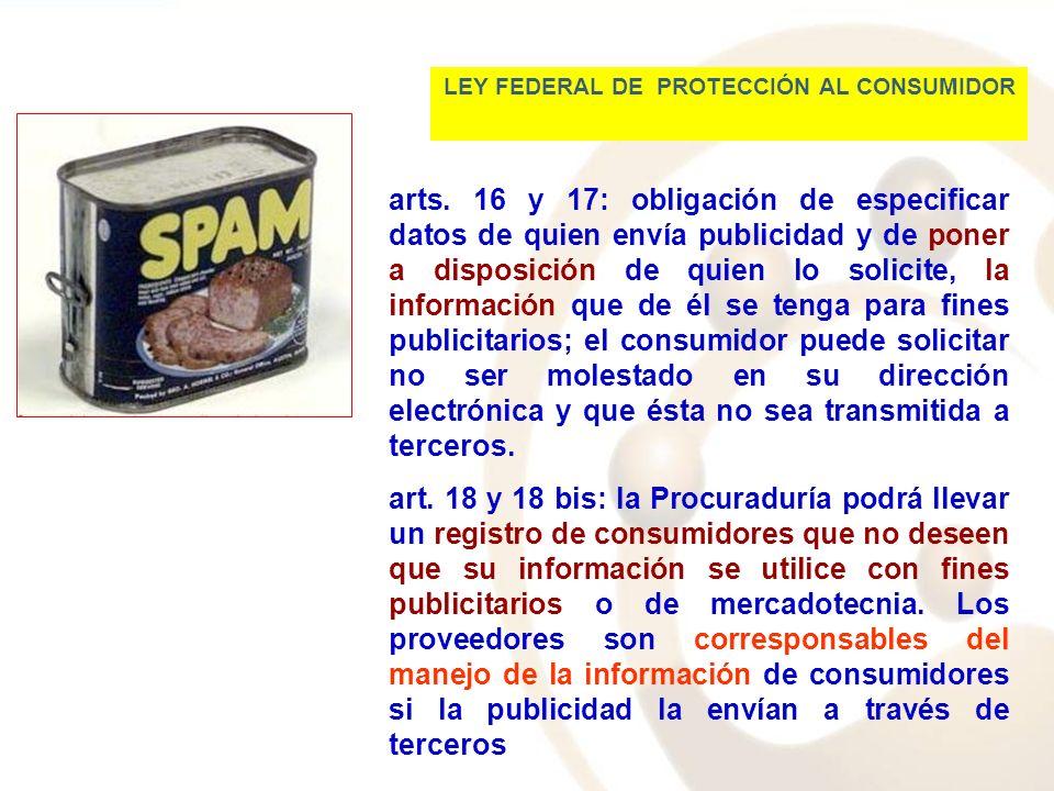 arts. 16 y 17: obligación de especificar datos de quien envía publicidad y de poner a disposición de quien lo solicite, la información que de él se te