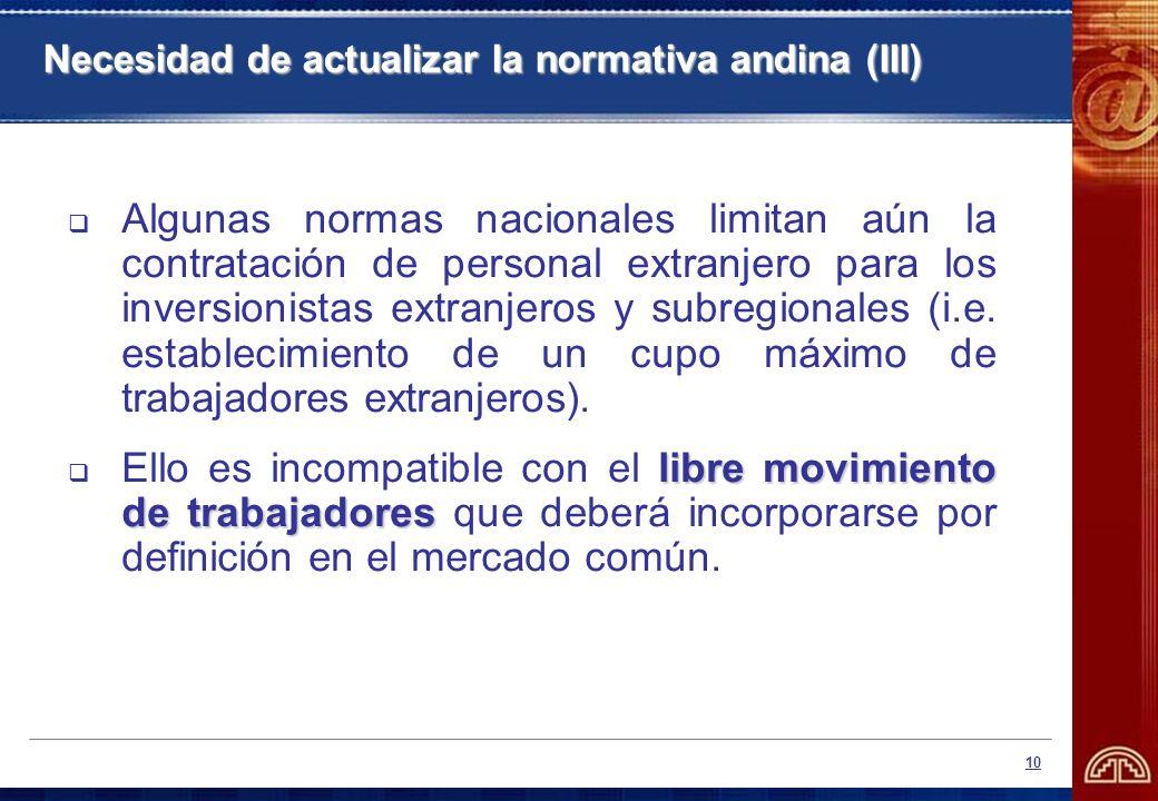 10 Algunas normas nacionales limitan aún la contratación de personal extranjero para los inversionistas extranjeros y subregionales (i.e. establecimie
