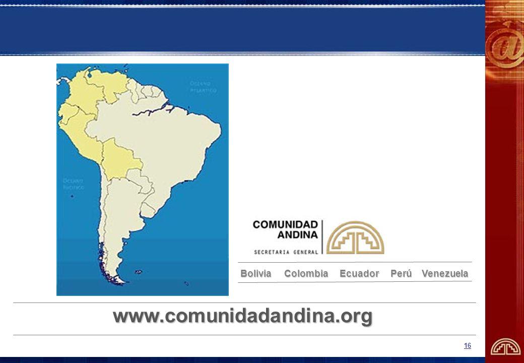 16 www.comunidadandina.org Bolivia Colombia Ecuador Perú Venezuela