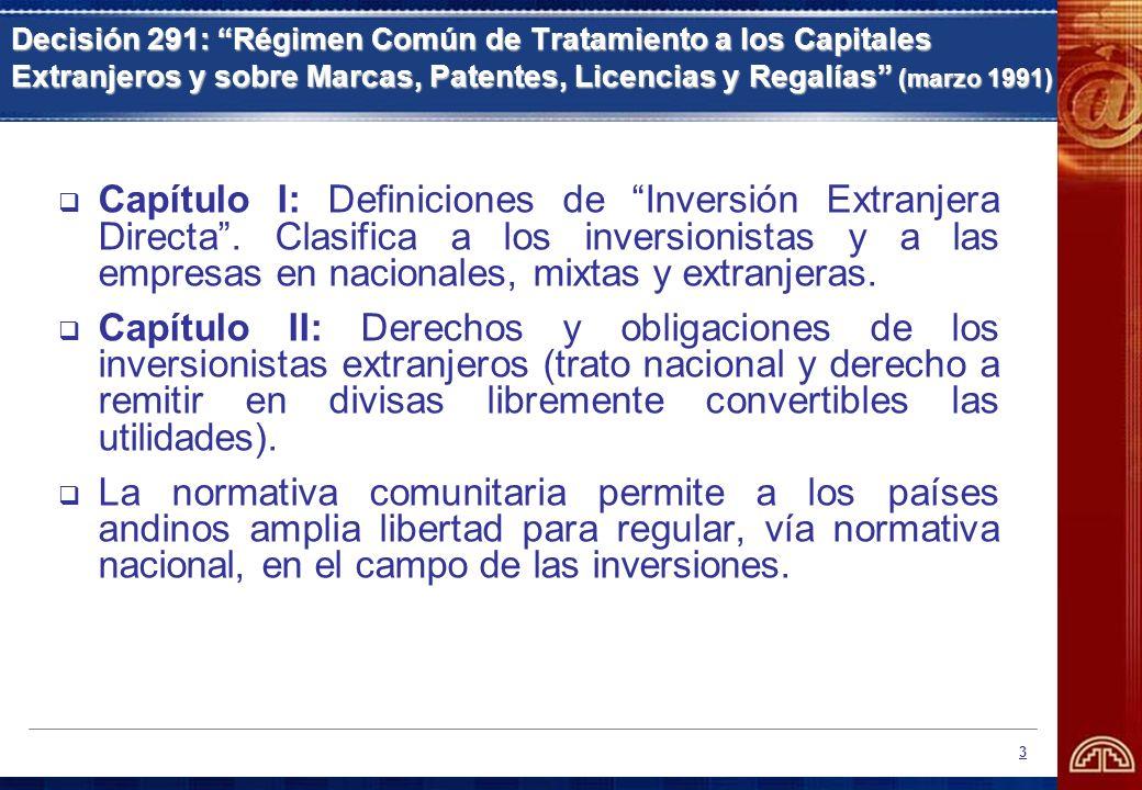 14 Distinción entre inversión subregional y extrasubregional Inversión subregional: Inversión subregional: amplia definición de inversión, que incluye inversión de portafolio, derecho de establecimiento, trato nacional irrestricto (incluyendo el campo tributario, migratorio y laboral) y solución de controversias.